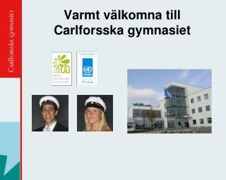 Varmt v�lkomna till Carlforsska gymnasiet