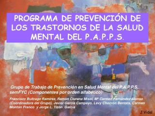 PROGRAMA DE PREVENCI N DE LOS TRASTORNOS DE LA SALUD MENTAL DEL P.A.P.P.S.