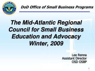 The Mid-Atlantic Regional Council for Small Business Education and Advocacy Winter, 2009