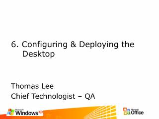 6. Configuring & Deploying the     Desktop