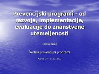 Prevencijski programi - od razvoja, implementacije, evaluacije do znanstvene utemeljenosti