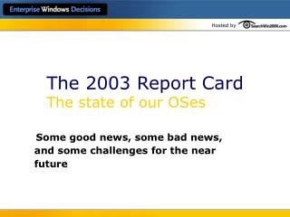 The 2003 Report Card The state of our OSes