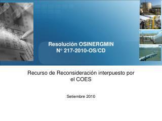 Resolución OSINERGMIN N° 217-2010-OS/CD