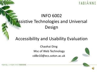 INFO 6002 Assistive Technologies and Universal Design Accessibility and Usability Evaluatio n