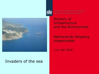 Ministry of Infrastructure and the Environment Netherlands Shipping Inspectorate
