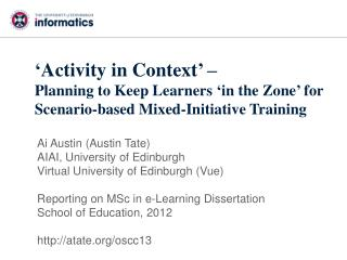 'Activity in Context' – Planning to Keep Learners 'in the Zone' for