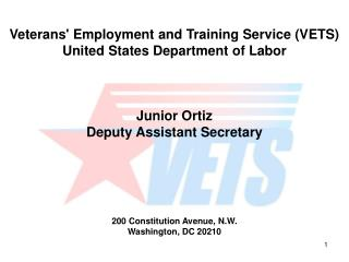 Veterans' Employment and Training Service (VETS) United States Department of Labor Junior Ortiz