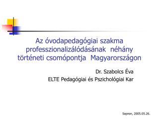 Az óvodapedagógiai szakma professzionalizálódásának  néhány történeti csomópontja  Magyarországon