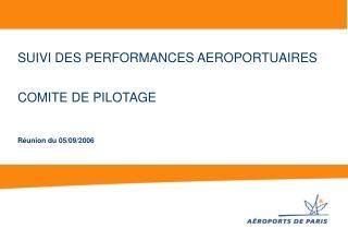 SUIVI DES PERFORMANCES AEROPORTUAIRES  COMITE DE PILOTAGE