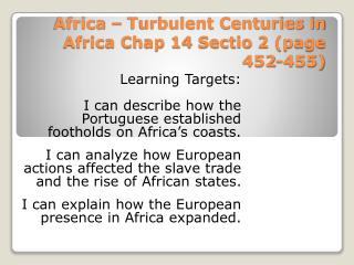 Africa – Turbulent Centuries in Africa Chap 14  Sectio  2 (page 452-455)