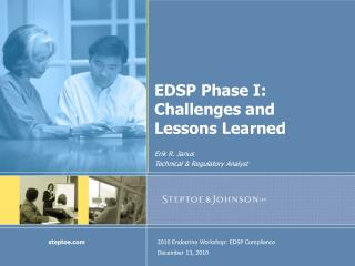 EDSP Phase I: Challenges and Lessons Learned