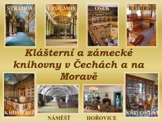 Klášterní a zámecké  knihovny v Čechách a na Moravě