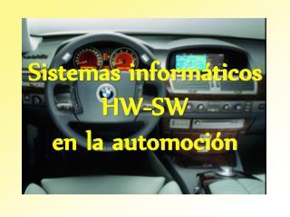Sistemas informáticos  HW-SW  en la automoción