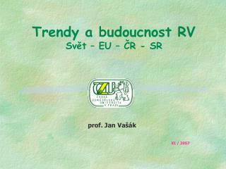 Trendy a budoucnost RV Svět – EU – ČR - SR