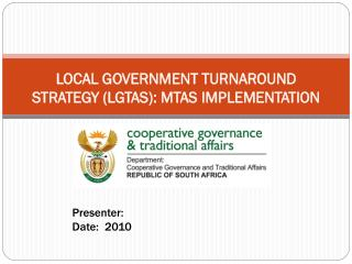 LOCAL GOVERNMENT TURNAROUND STRATEGY LGTAS: MTAS IMPLEMENTATION