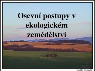 Osevní postupy v ekologickém zemědělství