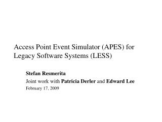 Access Point Event Simulator (APES) for Legacy Software Systems (LESS)
