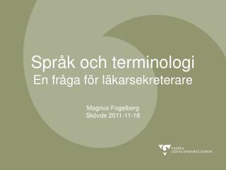 Språk och terminologi En fråga för läkarsekreterare