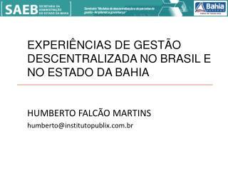 """Seminário """"Modelos de descentralização e de parcerias de gestão - Ampliando a governança"""""""