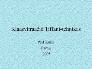 Klaasvitraa ž id Tiffani-tehnikas