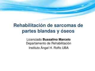 Rehabilitación de sarcomas de partes blandas y óseos