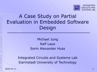 A Case Study on Partial Evaluation in Embedded Software Design