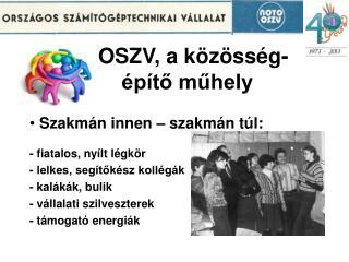 OSZV, a közösség-          építő műhely