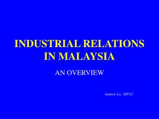 INDUSTRIAL RELATIONS IN MALAYSIA