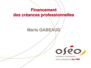 Financement  des créances professionnelles Marie GABEAUD