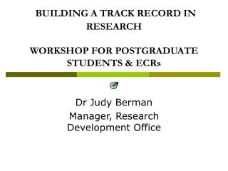 BUILDING A TRACK RECORD IN RESEARCH WORKSHOP FOR POSTGRADUATE STUDENTS & ECRs