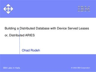 Building a Distributed Database with Device Served Leases or, Distributed ARIES