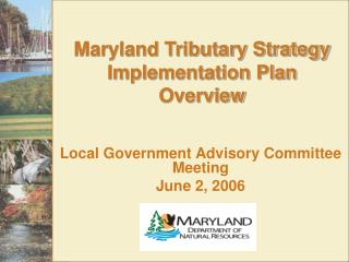 Maryland Tributary Strategy Implementation Plan Overview