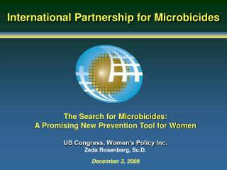The Search for Microbicides:  A Promising New Prevention Tool for Women
