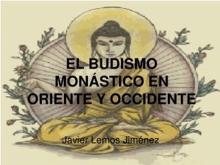 EL BUDISMO MONÁSTICO EN ORIENTE Y OCCIDENTE