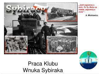 Praca Klubu  Wnuka Sybiraka