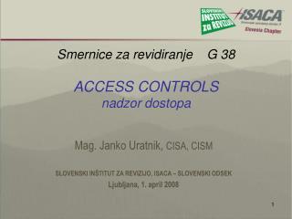 Smernice za revidiranje    G 38 ACCESS CONTROLS nadzor dostopa