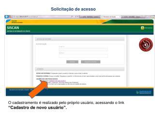 """O cadastramento é realizado pelo próprio usuário, acessando o link  """"Cadastro de novo usuário""""."""