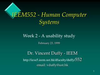 IEEM552 - Human Computer Systems Week 2 - A usability study February 23, 1999