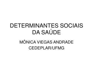 DETERMINANTES SOCIAIS DA SA�DE