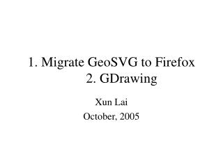 1. Migrate GeoSVG to Firefox  2. GDrawing