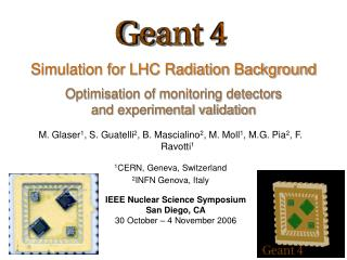 Simulation for LHC Radiation Background  Optimisation of monitoring detectors  and experimental validation