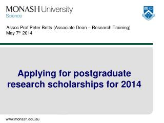 Assoc Prof Peter Betts (Associate Dean – Research Training)  May 7 th  2014