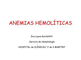 ANEMIAS HEMOL TICAS