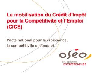 La mobilisation du Crédit d'Impôt pour la Compétitivité et l'Emploi (CICE)
