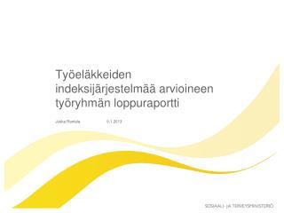 Työeläkkeiden indeksijärjestelmää arvioineen työryhmän loppuraportti
