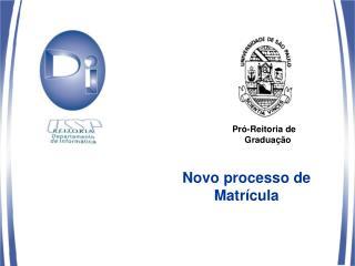 Novo processo de Matr�cula