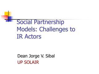 Social Partnership Models: Challenges to IR Actors