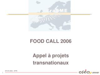 FOOD CALL 2006  Appel à projets transnationaux