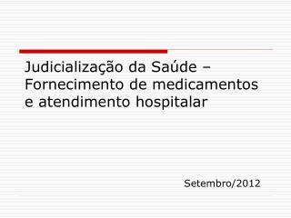 Judicialização da Saúde – Fornecimento de medicamentos e atendimento hospitalar