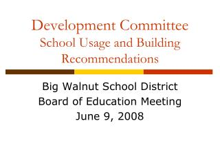 Development Committee School Usage and Building Recommendations
